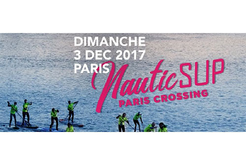 SALON NAUTIC PARIS : LE NAUTIC SUP PARIS CROSSING : 8ème EDITION